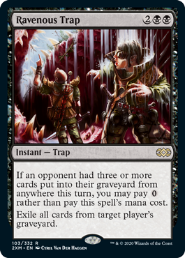 《貪欲な罠/Ravenous Trap》[2XM] 黒R