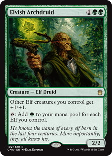 《エルフの大ドルイド/Elvish Archdruid》[CMA17] 緑R